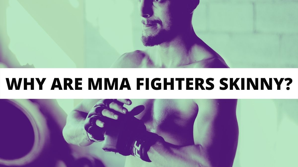 Why Are MMA Fighters So Skinny?